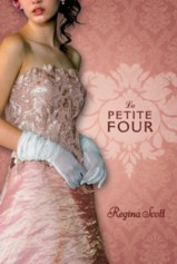Cover of La Petite Four, a young adult novel by Regina Scott