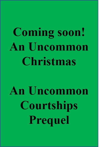 placeholder for the cover of An Uncommon Christmas, a prequel to the Uncommon Courtships series by historical romance author Regina Scott