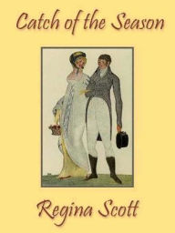 Cover of the Electronic Version of Catch of the Season by Regency author Regina Scott