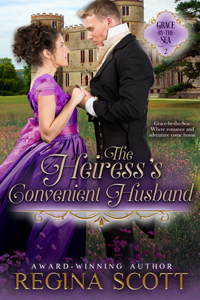 Cover for The Heiress's Convenient Husband, book 2 in the Grace-by-the-Sea series by historical romance author Regina Scott