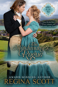 Cover for The Matchmaker's Rogue, book 1 in the Grace-by-the-Sea series by historical romance author Regina Scott