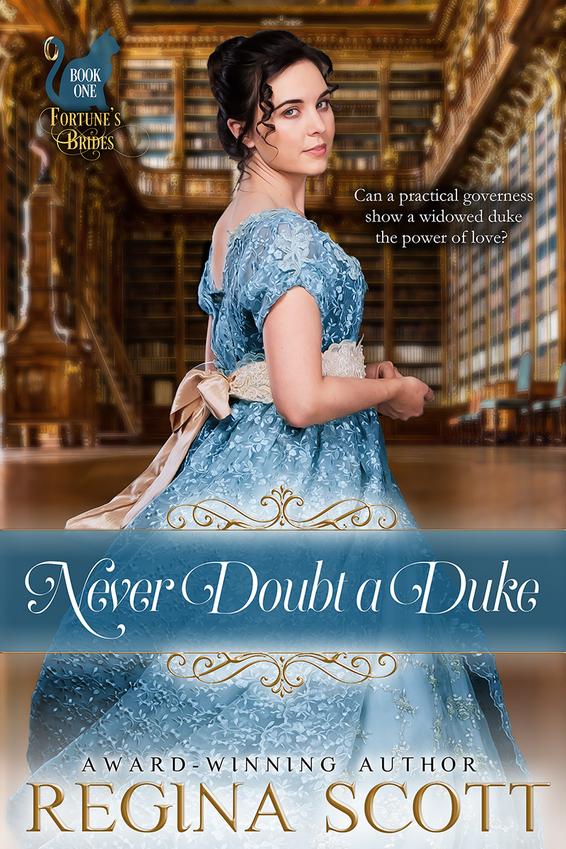 Cover for Never Doubt a Duke, book 1 in the Fortune's Brides series by historical romance author Regina Scott