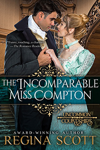 Cover for the e-book version of The Incomparable Miss Compton by Regina Scott