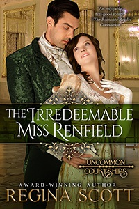 The Irredeemable Miss Renfield, book 3 in the Uncommon Courtships series by historical romance author Regina Scott