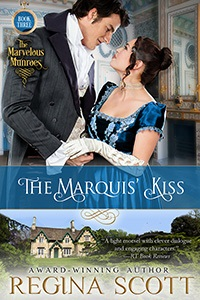 New cover for The Marquis' Kiss, book 3 in The Marvelous Munroes series by Regina Scott