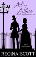 Art and Artifice, Book 2 in the Lady Emily Capers by Regina Scott