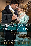 The Incomparable Miss Compton, book 2 in the Uncommon Courtships series by Regina Scott