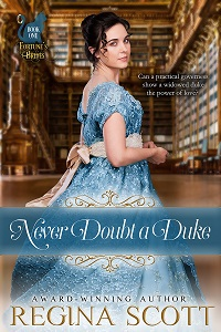 Never Doubt a Duke by Regina Scott, book 1 in the Fortune's Brides series