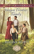 Instant Frontier Family, Book 4 in the Frontier Bachelors series by Regina Scott