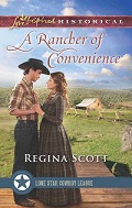A Rancher of Convenience by Regina Scott, book 3 in The Lone Star Cowboy League: The Founding Years series
