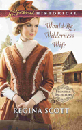 Cover for Would-Be Wilderness Wife, book 2 in the Frontier Bachelors series by historical romance author Regina Scott